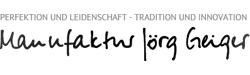 Manufaktur Jörg Geiger